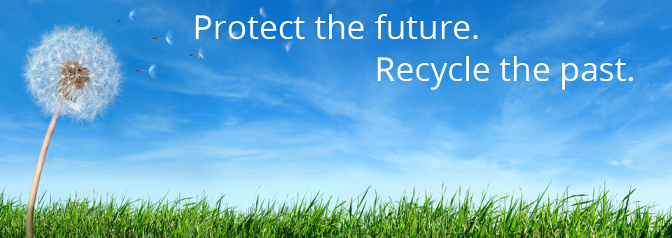 Protect the future. Recycle the past.